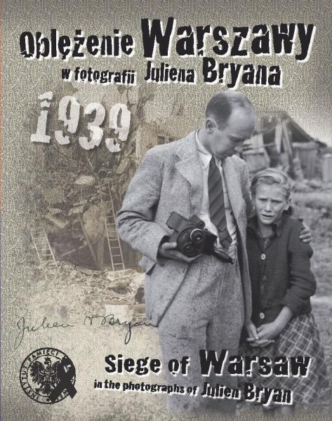"""Okładka albumu """"Oblężenie Warszawy w fotografii Juliena Bryana"""""""