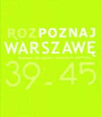 """Okładka albumu """"Rozpoznaj Warszawę 39-45. Nieznane fotografie z rodzinnych archiwów"""""""