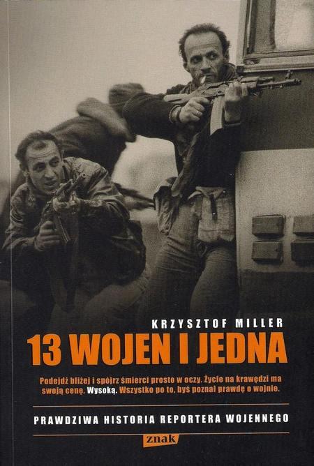 """""""13 wojen i jedna"""" Krzysztofa Millera"""